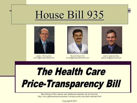 House Bill 935 Alan S. Gassman, Esq. Pariksith Singh, M.D. Lester J. Perling, Esq.