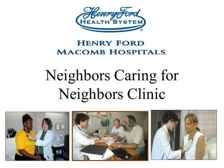 Neighbors Caring for Neighbors Clinic. Objectives 1. 2.