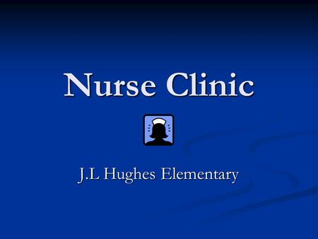 Nurse Clinic J.L Hughes Elementary. Guidelines for Medication All medication must be provided by parent/guardian. All medication must be provided by parent/guardian.
