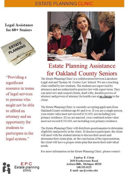 Estate Planning Assistance for Oakland County Seniors The Estate Planning Clinic is a collaboration between Lakeshore Legal Aid and Thomas M. Cooley Law.