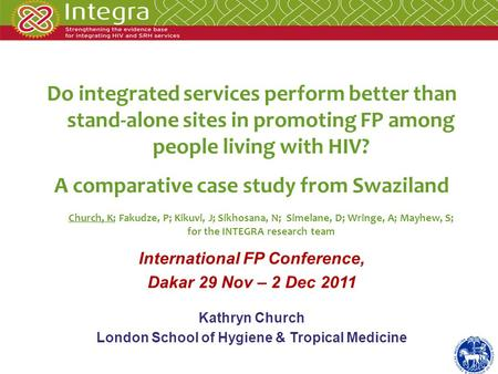 Do integrated services perform better than stand-alone sites in promoting FP among people living with HIV? A comparative case study from Swaziland Church,