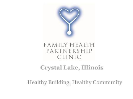 Healthy Building, Healthy Community Crystal Lake, Illinois.