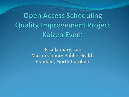 18-21 January, 2011 Macon County Public Health Franklin, North Carolina.