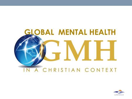 Global Mental Health in a Christian Context. Seven Principles of Mental Health in a Christian Context Dr. Samuel Pfeifer Clinic Sonnenhalde / Switzerland.