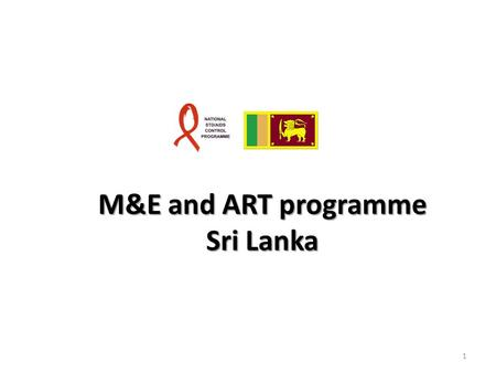 1 M&E and ART programme Sri Lanka. 2 Overview of the presentation 1.NSACP service delivery points 2.Reporting units of ART programme 3.Recording and reporting.