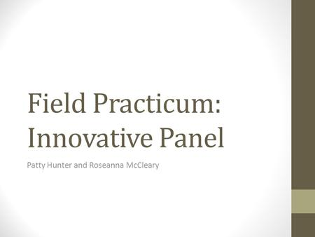 Field Practicum: Innovative Panel