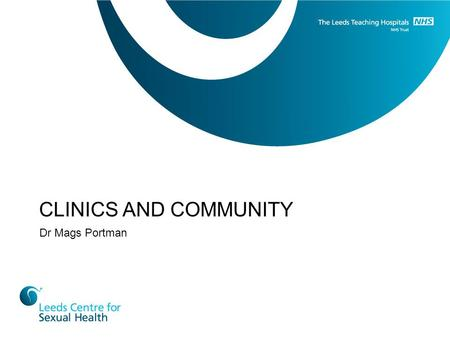 CLINICS AND COMMUNITY Dr Mags Portman.