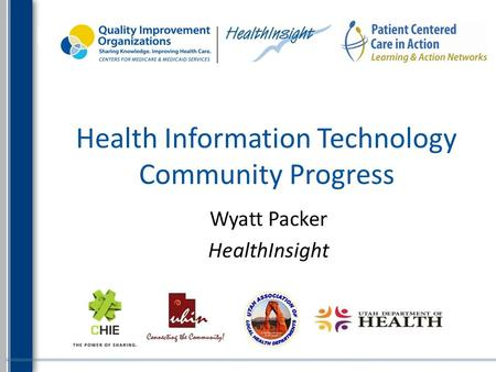 Wyatt Packer HealthInsight Health Information Technology Community Progress.
