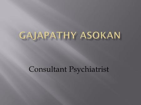 Consultant Psychiatrist. Community Involvement in Mental Health.