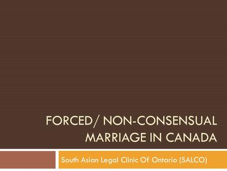 Forced/ non-consensual <strong>marriage</strong> in Canada