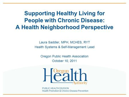 PUBLIC HEALTH DIVISION Health Promotion & Chronic Disease Prevention Supporting Healthy Living for People with Chronic Disease: A Health Neighborhood Perspective.