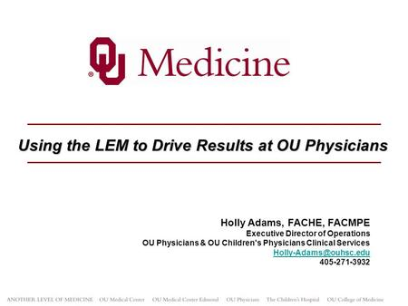 Using the LEM to Drive Results at OU Physicians