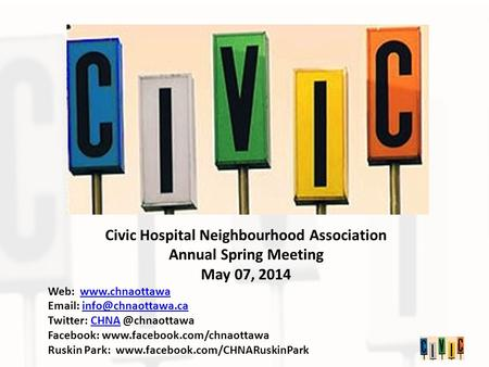 Civic Hospital Neighbourhood Association Annual Spring Meeting May 07, 2014 Web: