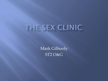 Mark Gilhooly ST2 O&G. Key health issues include unintended pregnancy and STI STI diagnosis – rise by 2% since 2011 with 427,000 cases in 2011 Young heterosexuals.