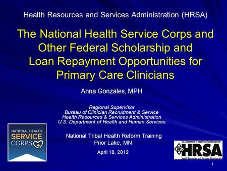 Health Resources and Services Administration (HRSA) The National Health Service Corps and Other Federal Scholarship and Loan Repayment Opportunities for.