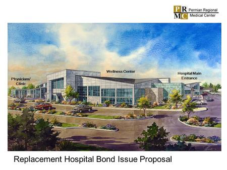 Physicians Clinic Wellness Center Hospital Main Entrance Replacement Hospital Bond Issue Proposal.