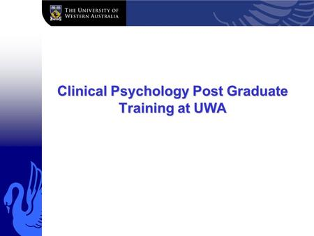 Clinical Psychology Post Graduate Training at UWA.