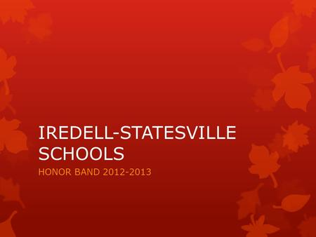 IREDELL-STATESVILLE SCHOOLS HONOR BAND 2012-2013.
