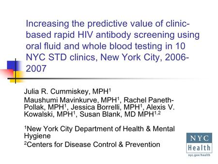 Increasing the predictive value of clinic- based rapid HIV antibody screening using oral fluid and whole blood testing in 10 NYC STD clinics, New York.