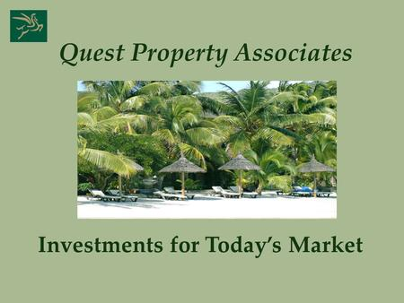 Quest Property Associates Investments for Todays Market.