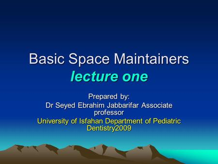 Basic Space Maintainers lecture one