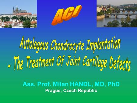 Autologous Chondrocyte Implantation
