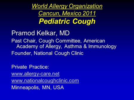World Allergy Organization Cancun, Mexico 2011 Pediatric Cough