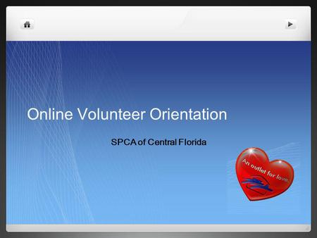 Online Volunteer Orientation SPCA of Central Florida.