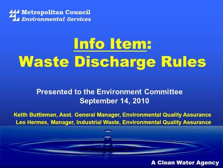 Metropolitan Council Environmental Services A Clean Water Agency Info Item: Waste Discharge Rules Presented to the Environment Committee September 14,