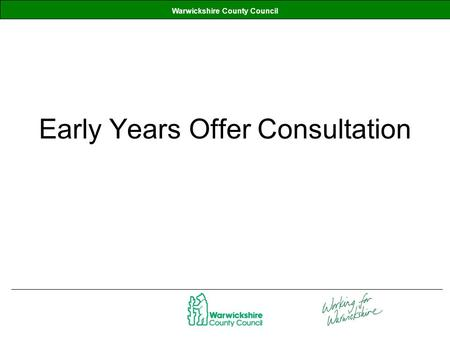 Warwickshire County Council Early Years Offer Consultation.
