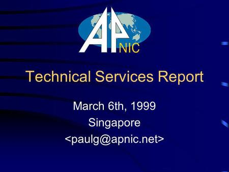 Technical Services Report March 6th, 1999 Singapore.