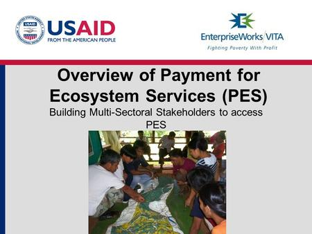 Overview of Payment for Ecosystem Services (PES) Building Multi-Sectoral Stakeholders to access PES.