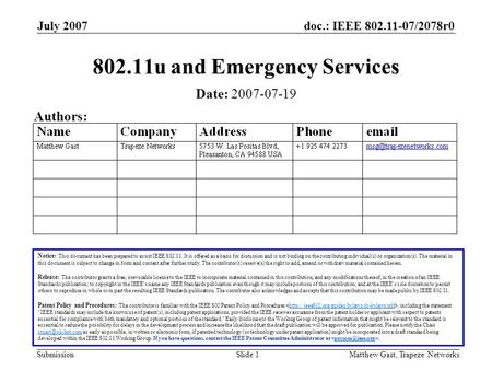Doc.: IEEE 802.11-07/2078r0 Submission July 2007 Matthew Gast, Trapeze NetworksSlide 1 802.11u and Emergency Services Notice: This document has been prepared.
