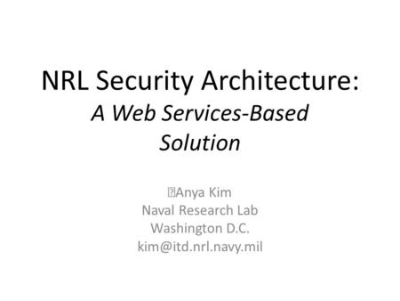NRL Security Architecture: A Web Services-Based Solution