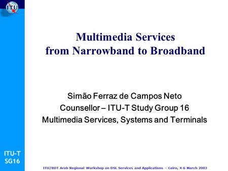 Multimedia Services from Narrowband to Broadband