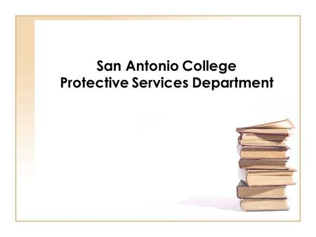 San Antonio College Protective Services Department.