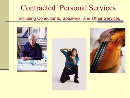 Contracted Personal Services Including Consultants, Speakers, and Other Services 1.