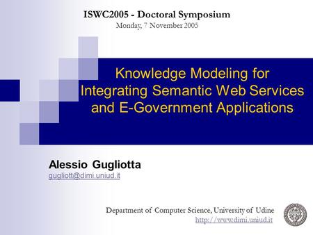 Knowledge Modeling for Integrating Semantic Web Services and E-Government Applications Alessio Gugliotta Department of Computer.