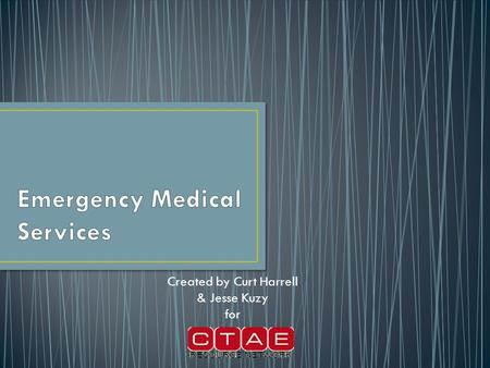 Created by Curt Harrell & Jesse Kuzy for. Emergency Medical Service is emergency medical care that consists of: Agencies and organizations (both private.