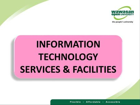 INFORMATION TECHNOLOGY SERVICES & FACILITIES. 1 1 IT Services and Facilities 2 2 Toolkits 3 3 Open Access Computing Services 4 4 Wireless Internet Access.