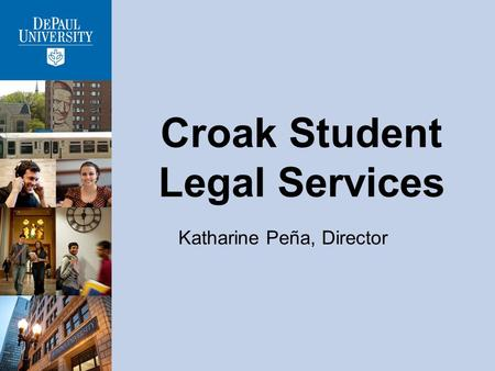 Croak Student Legal Services Katharine Peña, Director.