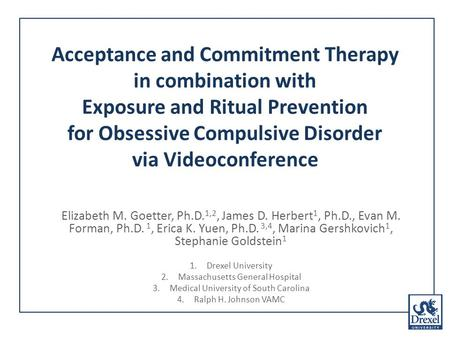 Acceptance and Commitment Therapy in combination with Exposure and Ritual Prevention for Obsessive Compulsive Disorder via Videoconference Elizabeth M.