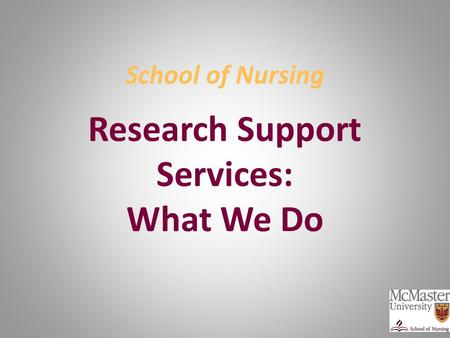 Research Support Services: What We Do School of Nursing.