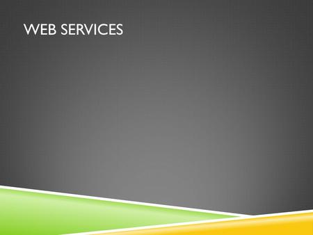 WEB SERVICES. FIRST AND FOREMOST - LINKS Tomcat 6.0 -  AXIS2 -