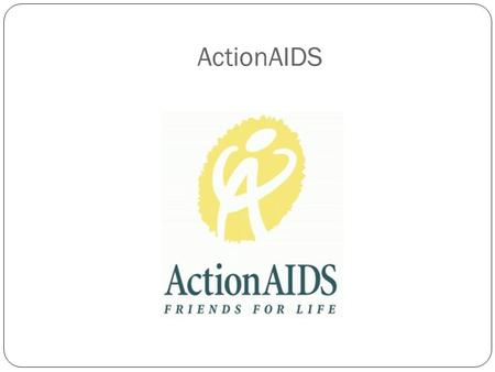 ActionAIDS. A Philadelphia-based Organization in partnership with people living with or affected by HIV/AIDS, working to sustain and enhance quality of.