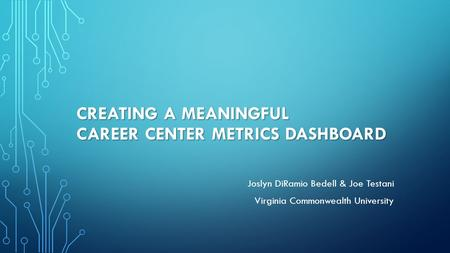 Creating a Meaningful Career Center Metrics Dashboard
