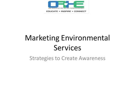Marketing Environmental Services Strategies to Create Awareness.