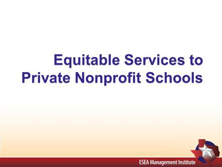 Equitable Services to Private Nonprofit Schools. USDE Audit Findings Consultation Eligibility Criteria Equitable Services 3 rd -party Contracts Program.