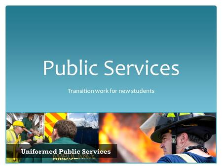 Public Services Transition work for new students.