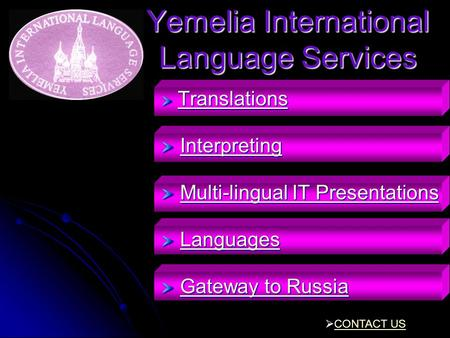Yemelia International Language Services Translations Translations Translations Interpreting InterpretingInterpreting Multi-lingual IT Presentations Multi-lingual.